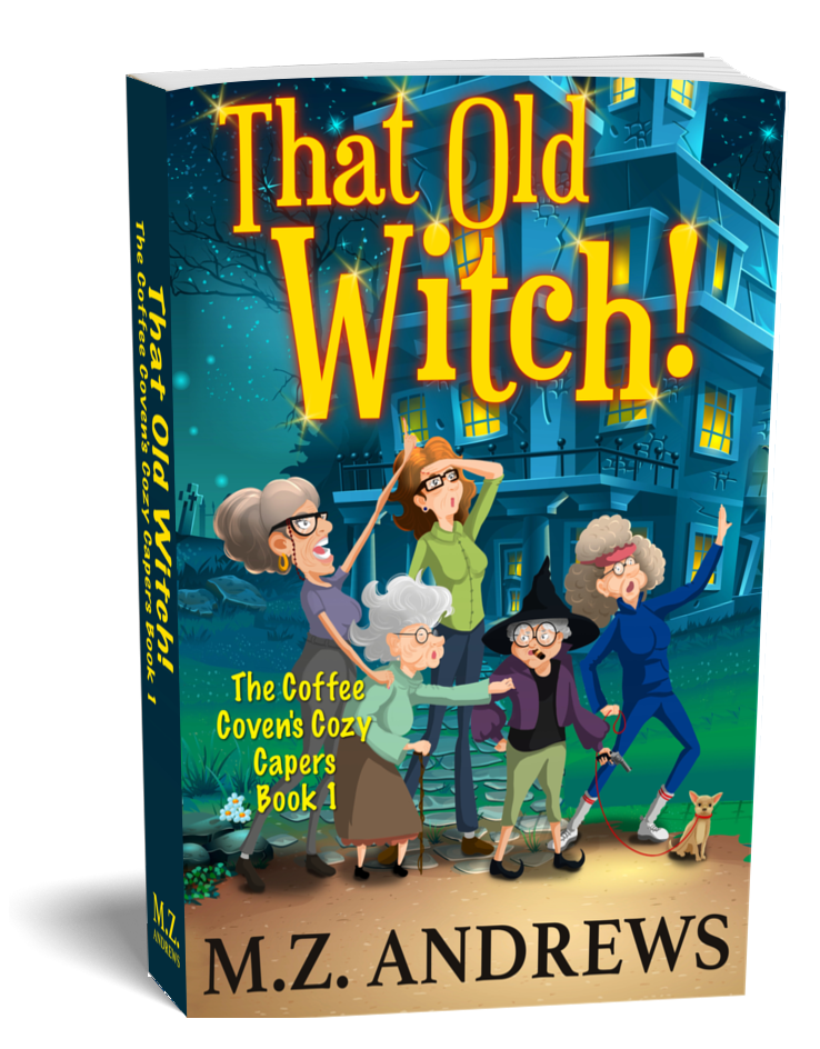 That Old Witch Coffee Coven Cozy Mystery Series Elderly Witches Funny Book for Seniors Cover
